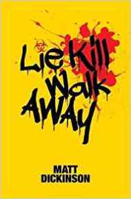 Lie, Kill, Walk Away