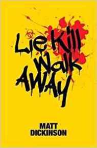 Lie, Kill, Walk Away